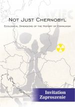 "Poster ""Not only Chernobyl. Ecological Dimensions of History of Communism"""